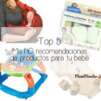 Top 10: Mis 'NO' recomendaciones de productos para tu bebé
