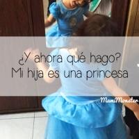 ¿Y ahora qué hago? Mi hija es una princesa