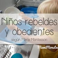 Niños rebeldes y obedientes según  María Montessori